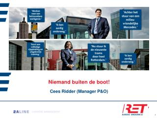Niemand buiten de boot! Cees Ridder (Manager P&O)