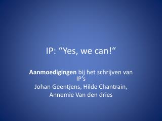 "IP: ""Yes, we can!"""