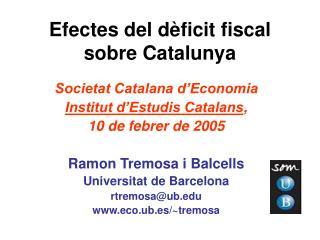 Efectes del dèficit fiscal  sobre Catalunya