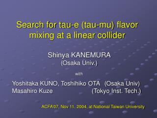 Search for tau-e (tau-mu) flavor mixing at a linear collider