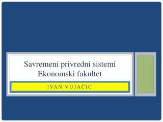Savremeni privredni sistemi Ekonomski fakultet