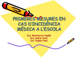 PRIMERES MESURES EN CAS D'INCIDÈNCIA MÈDICA A L'ESCOLA