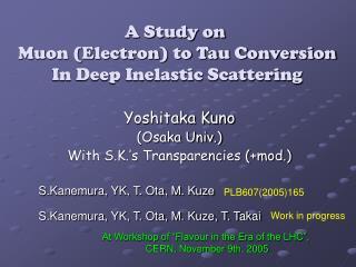 Yoshitaka Kuno  (Osaka Univ.) With S.K.'s Transparencies (+mod.)