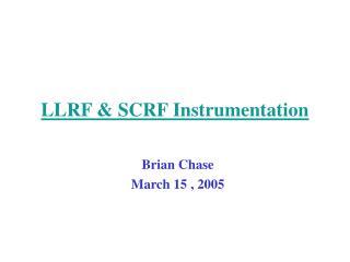 LLRF & SCRF Instrumentation