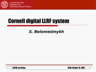 Cornell digital LLRF system