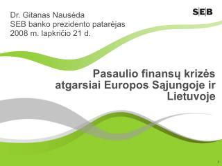 Pasaulio finansų krizės atgarsiai Europos Sąjungoje ir Lietuvoje