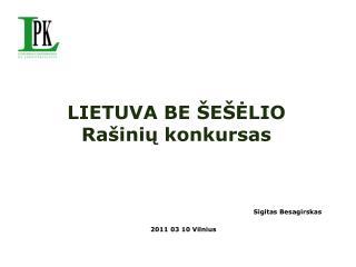 LIETUVA BE ŠEŠĖLIO Rašinių konkursas