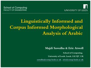 Linguistically Informed and Corpus Informed Morphological Analysis of Arabic