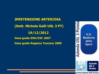 IPERTENSIONE ARTERIOSA (Dott. Michele Galli USL 3 PT)               19/12/2012