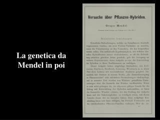 La genetica da Mendel in poi
