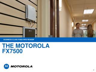 THE MOTOROLA  FX7500