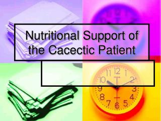 Nutritional Support of the Cacectic Patient