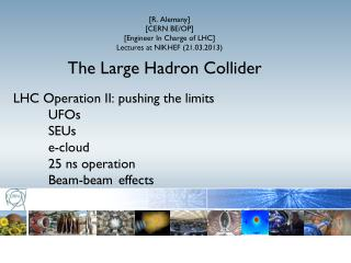[R. Alemany] [CERN BE/OP] [Engineer In Charge of LHC] Lectures  at NIKHEF  (21.03.2013 )