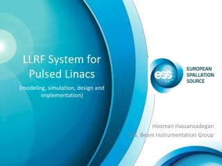 LLRF Syste m for  Pulsed  Linacs (modeling, simulation, design and implementation)
