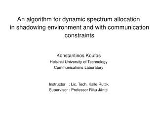 An algorithm for dynamic spectrum allocation  in shadowing environment and with communication