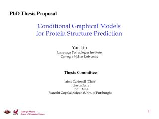 Conditional Graphical Models  for Protein Structure Prediction