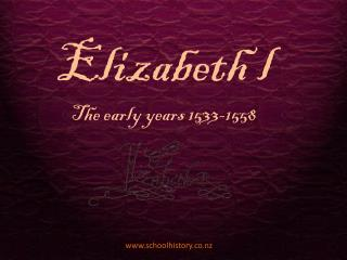 Elizabeth l The early years 1533-1558