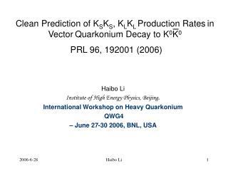 Haibo Li  Institute of High Energy Physics, Beijing .  International Workshop on Heavy Quarkonium
