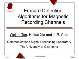 Weijun Tan , Haitao Xia and J. R. Cruz Communications Signal Processing Laboratory