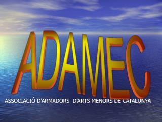 ASSOCIACIÓ D'ARMADORS  D'ARTS MENORS DE CATALUNYA