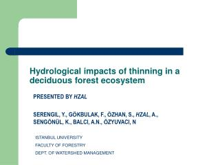 Hydrological impacts of thinning in a deciduous forest ecosystem