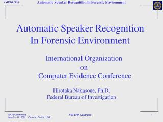 Automatic Speaker Recognition  In Forensic Environment