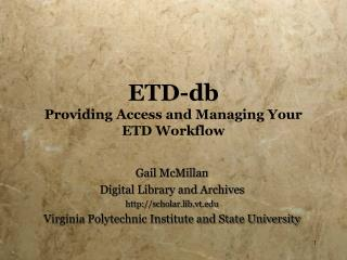 ETD-db Providing Access and Managing Your ETD Workflow