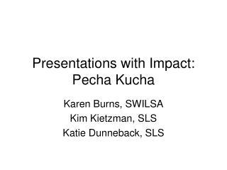 Presentations with Impact: Pecha Kucha