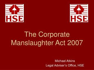 The Corporate Manslaughter Act 2007