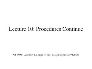 Lecture 10: Procedures Continue