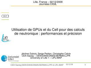 Utilisation de GPUs et du Cell pour des calculs de neutronique : performances et précision