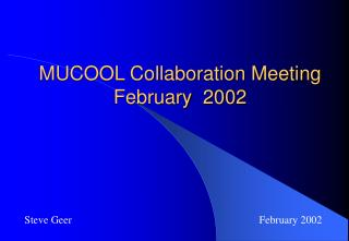 MUCOOL Collaboration Meeting February  2002