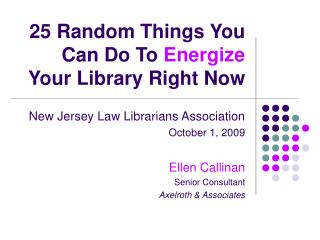 25 Random Things You Can Do To  Energize  Your Library Right Now