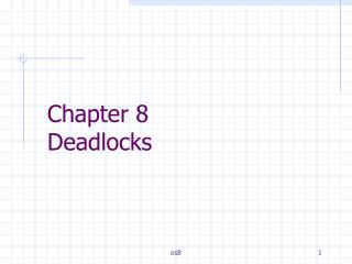 Chapter 8  Deadlocks