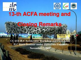 13-th ACFA meeting and  Closing Remarks