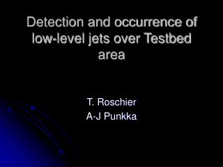 Detection and occurrence of low-level jets over Testbed area