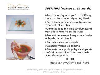 APERITIUS  (inclosos en els menús)