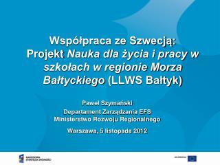 Paweł Szymański  Departament Zarządzania EFS  Ministerstwo Rozwoju Regionalnego