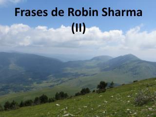 Frases de Robin Sharma (II)