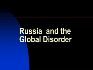 Russia  and the Global Disorder