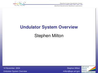 Undulator System Overview