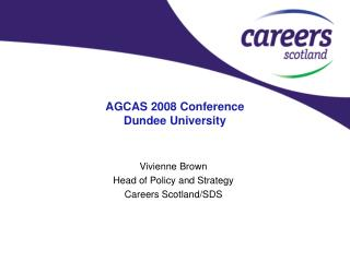 AGCAS 2008 Conference Dundee University
