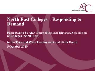 North East Colleges � Responding to Demand