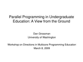 Parallel Programming in Undergraduate Education: A View from the Ground