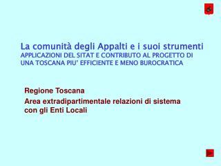 Regione Toscana Area extradipartimentale relazioni di sistema con gli Enti Locali