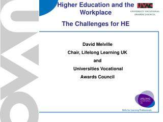 Higher Education and the Workplace The Challenges for HE