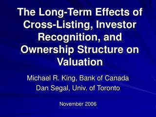 The Long-Term Effects of Cross-Listing, Investor Recognition, and Ownership Structure on Valuation