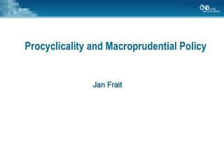 Procyclicality and Macroprudential Policy