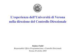 L'esperienza dell'Università di Verona nella direzione del Controllo Direzionale Stefano Fedeli