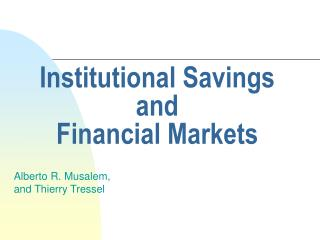 Institutional Savings and  Financial Markets